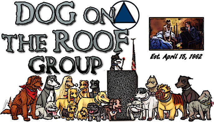 Dog on the Roof Group - Men's Stag Meeting of Alcoholics Anonymous Anaheim, Orange County California